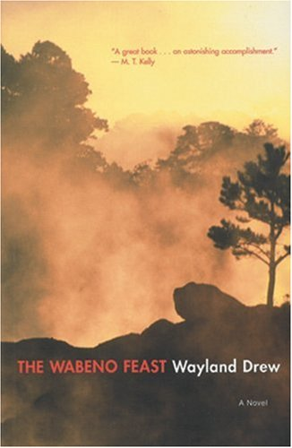 The Wabeno Feast: A Novel (0887846637) by Wayland Drew