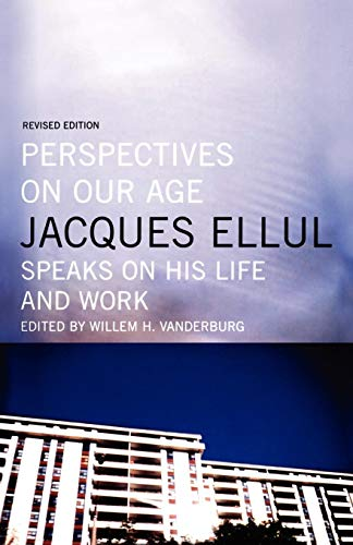 9780887846977: Perspectives on Our Age: Jacques Ellul Speaks on His Life and Work