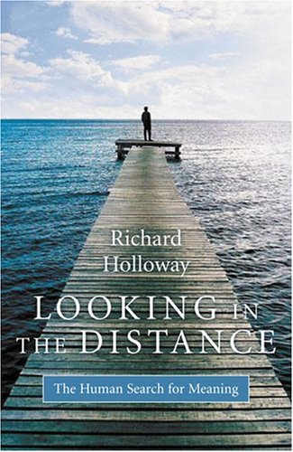 9780887847158: Looking in the Distance : The Human Search for Meaning
