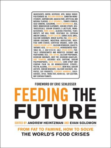 9780887847448: Feeding the Future: From Fat to Famine, How to Solve the World's Food Crises (The Ingenuity Project)