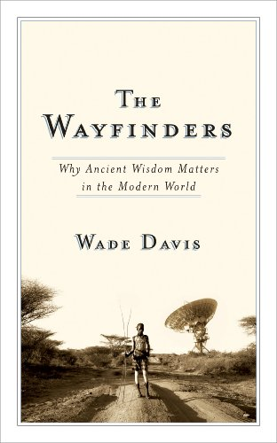 9780887847660: The Wayfinders: Why Ancient Wisdom Matters in the Modern World (CBC Massey Lecture)