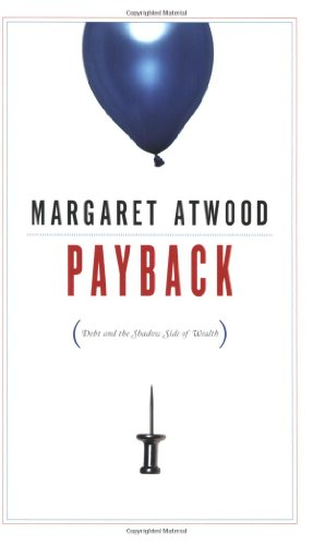 9780887848001: Payback: Debt and the Shadow Side of Wealth