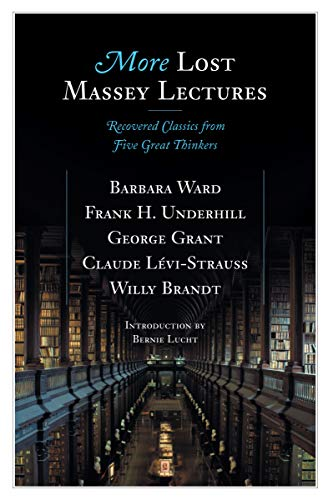 More Lost Massey Lectures: Recovered Classics from Five Great Thinkers (CBC Massey Lecture): Lucht,...