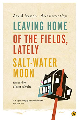 9780887848292: Leaving Home, Of the Fields, Lately, and Salt-Water Moon: Three Mercer Plays