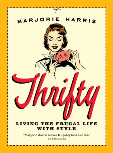 Thrifty: Living the Frugal Life with Style (088784832X) by Marjorie Harris