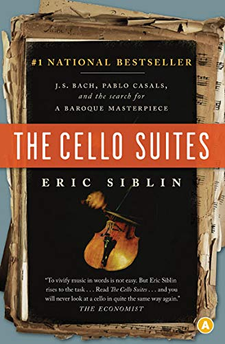 9780887849589: The Cello Suites : J.S. Bach, Pablo Casals, and the search for a Baroque masterpiece