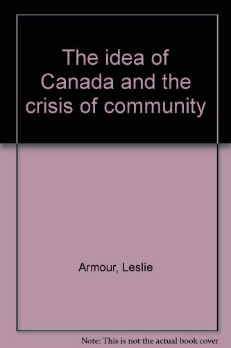 The idea of Canada and the crisis of community: Leslie Armour