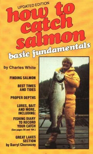 9780887920059: How to Catch Salmon: Basic Fundamentals, Updated Edition