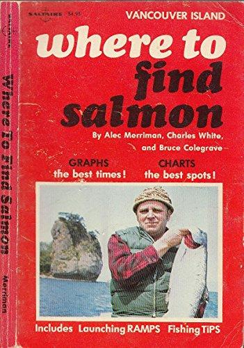 Where to find salmon: Alec Robert Merriman