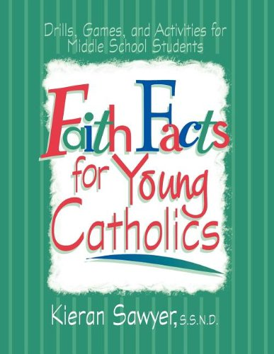 Faith Facts for Young Catholics (088793661X) by Kieran Sawyer