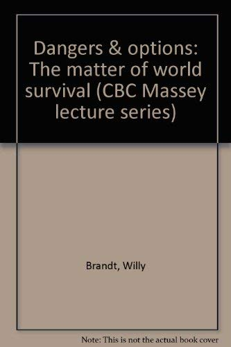 Dangers & options: The matter of world survival: Willy Brandt