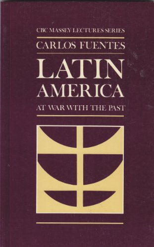 9780887941467: Latin America: At War With the Past (Cbc Massey Lectures Series)