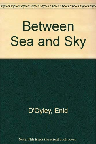 Between Sea and Sky: D'Oyley, Enid