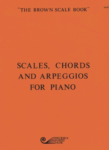 9780887970184: Scales, Chords and Arpeggios for Piano: The Brown Scale Book