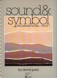 9780887971587: Sound & Symbol: The Rudiments of Music, Volume 1