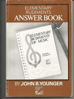 Elementary Rudiments Answer Book: Younger, John B.