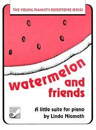 HPA40 - Watermelon and Friends: Late Elementary: Linda Niamath
