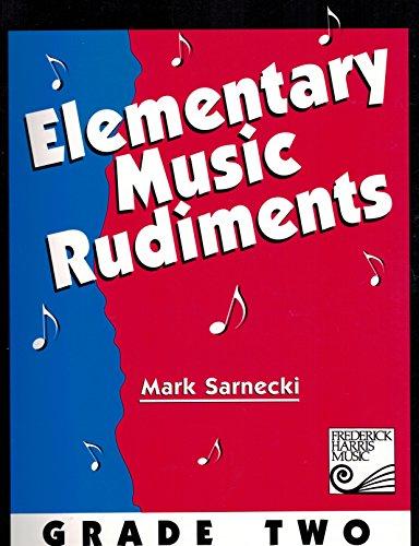 Elementary Music Rudiments - Grade Two: Sarnecki, Mark