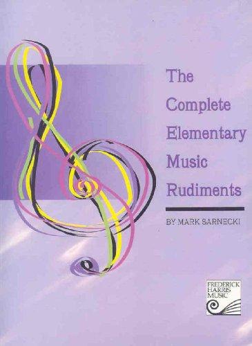 The Complete Elementary Music Rudiments: MARK SARNECKI