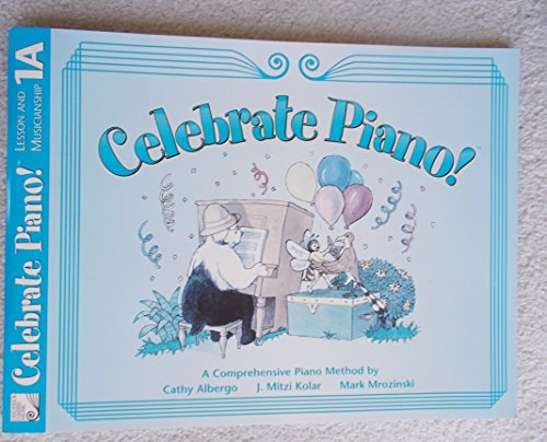 9780887978173: Celebrate Piano! Lesson and Musicianship, 1A