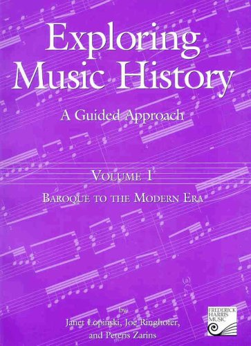 9780887978241: Volume 1: Baroque to the Modern Era: A Guided Approach (Exploring Music History)