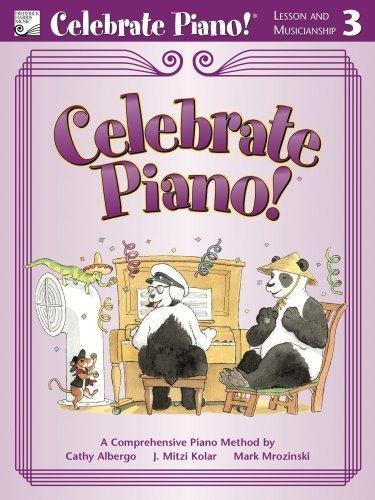 Celebrate Piano! Lesson and Musicianship, 3: A Comprehensive Piano Method: Cathy Albergo; J. Mitzi ...