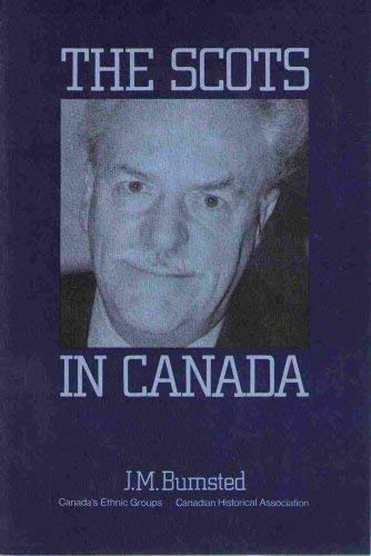 The Scots in Canada: J. M. Bumsted