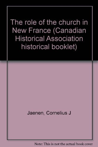 9780887981074: The Role of the Church in New France (CHA No 40)