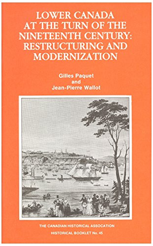 9780887981357: Lower Canada at the turn of the nineteenth century: Restructuring and modernization (Historical booklet / Canadian Historical Assoc[i]ation)