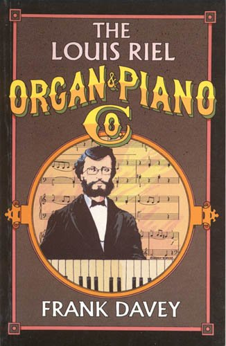 The Louis Riel Organ and Piano Company: Davey, Frank