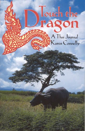 Touch the dragon : a Thai journal: Connelly, Karen
