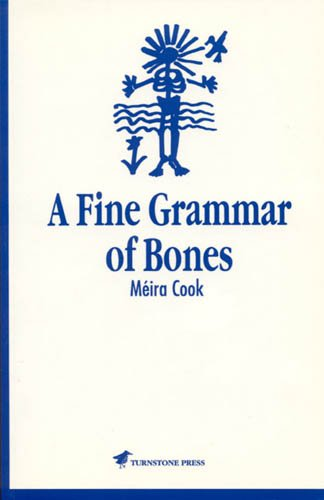 A Fine Grammar of Bones [Paperback] by: Meira Cook