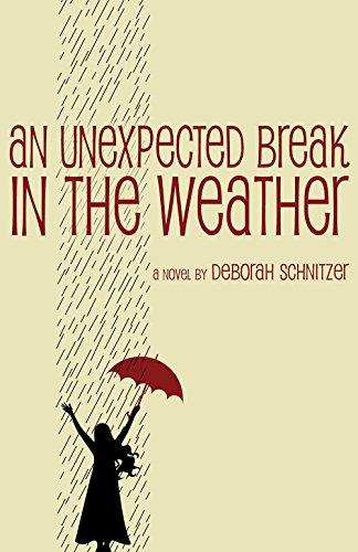 Unexpected Break in the Weather: Deborah Schnitzer