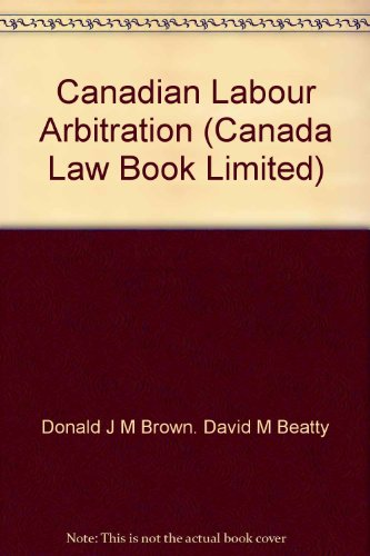 9780888040190: Canadian Labour Arbitration (Canada Law Book Limited)