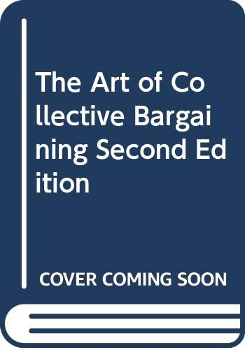 The Art of Collective Bargaining Second Edition: John P. Sanderson