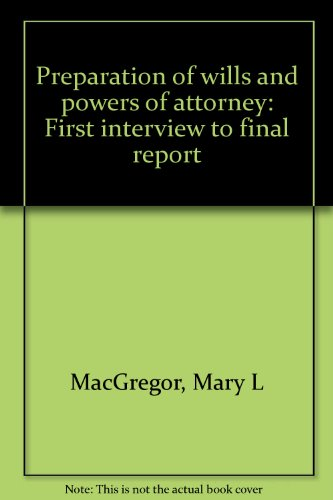 9780888041555: Preparation of wills and powers of attorney: First interview to final report