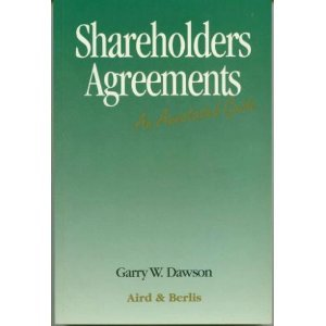 Shareholders Agreement: An Annotated Guide: Dawson, Garry W.