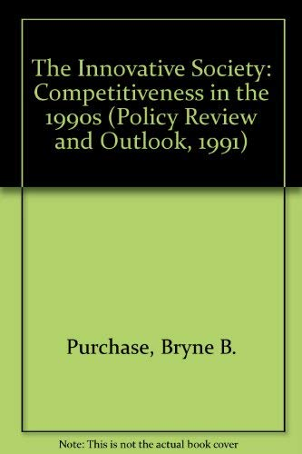 The Innovative Society: Competitiveness in the 1990s (Policy Review and Outlook, 1991): Purchase, ...