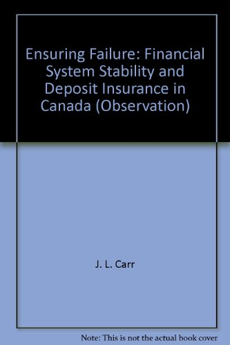 9780888063397: Ensuring Failure: Financial System Stability and Deposit Insurance in Canada (Observation)