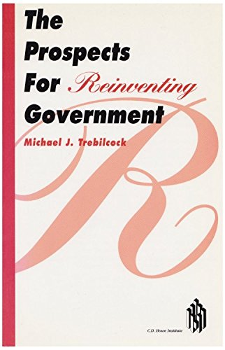 The Prospects For Reinventing Government: Trebilcock, Michael J