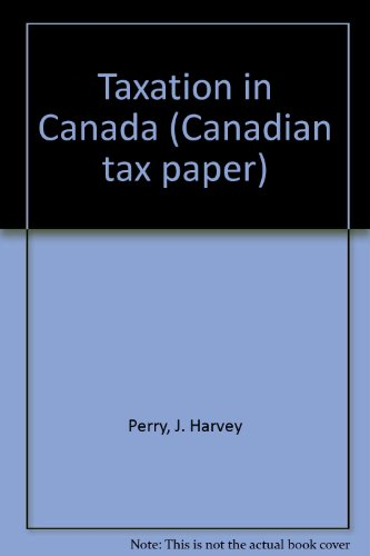 Taxation in Canada (Canadian tax paper): J. Harvey Perry