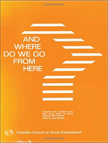 9780888103352: And Where Do We Go From Here?: Proceedings from a Symposium on the Rental Housing Market and Housing Allowances held in Winnipeg
