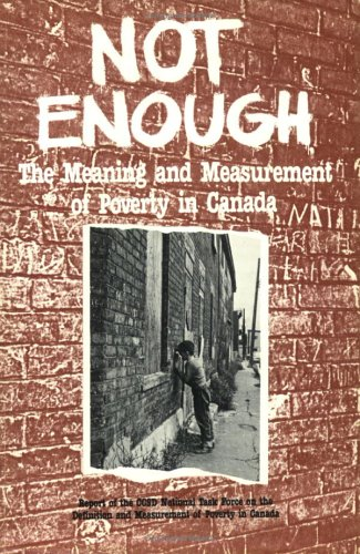 9780888103468: Not Enough: The Meaning and Measurement of Poverty in Canada