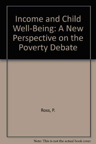 9780888104687: Income and Child Well-Being: A New Perspective on the Poverty Debate