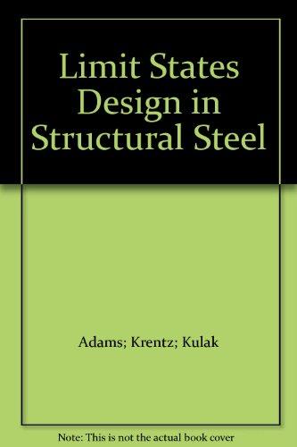 Limit States Design in Structural Steel: Adams, P. F.;