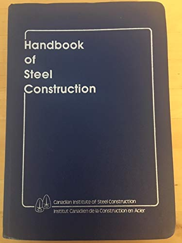 Handbook of steel construction: Canadian Institute of Steel Construction