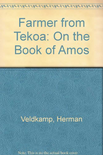 9780888150004: Farmer from Tekoa: On the Book of Amos