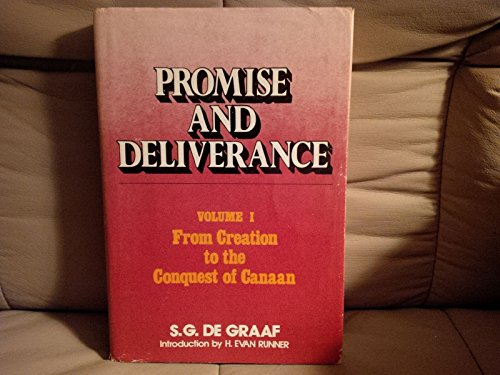 Promise and Deliverance: From Creation to the Conquest of Canaan v. 1: DeGraaf, S.G.