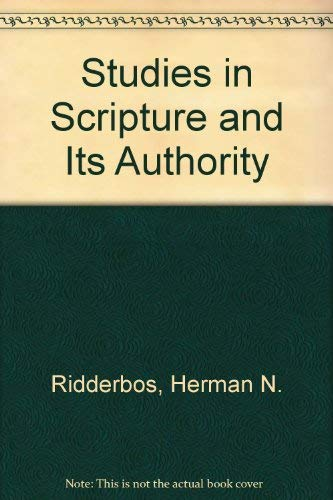 Studies in Scripture and Its Authority (0888150121) by Herman N. Ridderbos