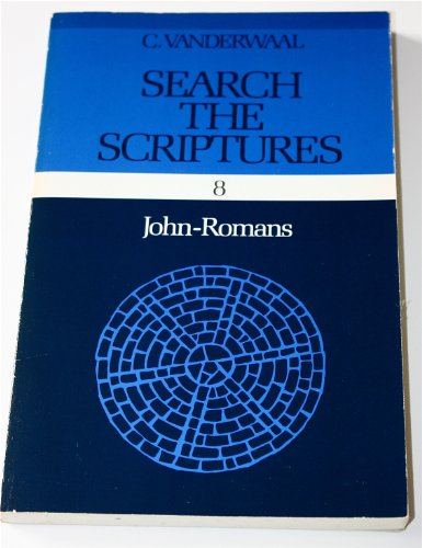 Search the Scriptures: John-Romans v. 8: Vanderwaal, C.